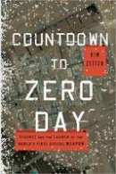 Zetter, Kim - Countdown to Zero Day: Stuxnet and the Launch of the World's First Digital Weapon - 9780770436193 - V9780770436193