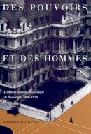 Dagenais, Michele - Des pouvoirs et des hommes: L'administration municipale de Montreal, 1900-1950 (Canadian Public Administration Series) - 9780773518902 - V9780773518902