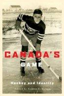 Holman, Andrew C. - Canada's Game: Hockey and Identity - 9780773535985 - V9780773535985