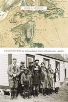 Kennedy, John C. - Encounters: An Anthropological History of Southeastern Labrador (McGill-Queen's Native and Northern Series) - 9780773544932 - V9780773544932
