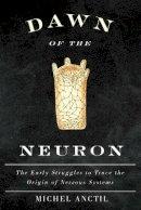 Anctil, Michel - Dawn of the Neuron - 9780773545717 - V9780773545717