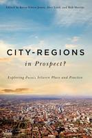 Jones, Kevin Edson, Lord, Alex, Shields, Rob - City-Regions in Prospect?: Exploring the Meeting Points between Place and Practice (McGill-Queen's Studies in Urban Governance) - 9780773546042 - V9780773546042