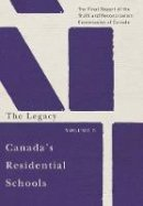 Truth and Reconciliation Commission of Canada - Canada's Residential Schools: The Legacy: The Final Report of the Truth and Reconciliation Commission of Canada, Volume 5 (McGill-Queen's Native and Northern Series) - 9780773546608 - V9780773546608