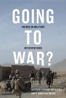 von Hlatky, Stéfanie, Breede, H. Christian - Going to War?: Trends in Military Interventions - 9780773547575 - V9780773547575