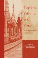 . Ed(s): Granoff, Phyllis; Shinohara, Koichi - Pilgrims, Patrons, and Place - 9780774810395 - V9780774810395