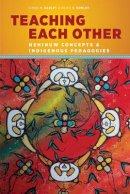 Goulet, Linda M.; Goulet, Keith N. - Teaching Each Other - 9780774827584 - V9780774827584