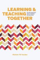 Tanaka, Michele T. D. - Learning and Teaching Together: Weaving Indigenous Ways of Knowing into Education - 9780774829519 - V9780774829519