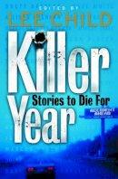 Ellison & Pinter, J.T. & Jason - Killer Year: Stories to Die For (MIRA) - 9780778302544 - 9780778302544