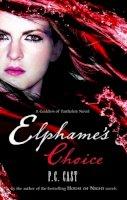 P. C. Cast,P.C. Cast,P C Cast - Elphame's Choice (MIRA) - 9780778303725 - KTG0003408