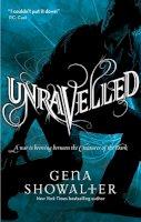 Gena Showalter - Unravelled. Gena Showalter (MIRA) - 9780778304319 - V9780778304319