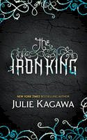 Kagawa, Julie - The Iron King: Book one (MIRA) - 9780778304340 - V9780778304340