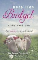 Harbison, Paige - Here Lies Bridget - 9780778304999 - KRF0038028