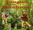 Bailey, Gerry - Tangled in the Rainforest: Can Science Save Your Life? (Science to the Rescue) - 9780778704386 - V9780778704386