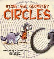 Bailey, Gerry, Law, Felicia - Stone Age Geometry: Circles - 9780778705130 - V9780778705130