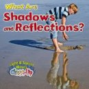 Johnson, Robin - What Are Shadows and Reflections? (Light & Sound Waves Close-Up) - 9780778705253 - V9780778705253