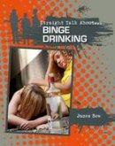 Bow, James - Binge Drinking (Straight Talk About...(Crabtree)) - 9780778722045 - V9780778722045