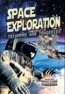 Newland, Sonya - Space Exploration: Triumphs and Tragedies (Crabtree Chrome) - 9780778722311 - V9780778722311