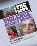 Marriott, Emma - Violence Against Women (Behind the News) - 9780778725954 - V9780778725954