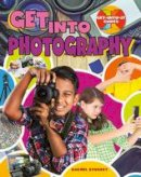 Stuckey, Rachel - Get Into Photography (Get-Into-It Guides) - 9780778726548 - V9780778726548