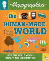 Richards, Jon - The Human-Made World (Mapographica) - 9780778726616 - V9780778726616