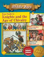 O'Brien, Cynthia - Your Guide to Knights and the Age of Chivalry (Destination: Middle Ages) - 9780778729983 - V9780778729983
