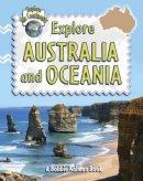 Kalman, Bobbie, Sjonger, Rebecca - Explore Australia and Oceania (Explore the Continents) - 9780778730873 - V9780778730873