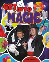 Kovacs, Vic - Get Into Magic (Get-Into-It Guides) - 9780778734055 - V9780778734055