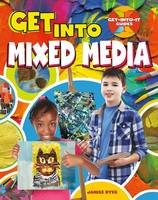 Dyer, Janice - Get Into Mixed Media (Get-Into-It Guides) - 9780778734062 - V9780778734062