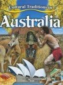 Aloian, Molly - Cultural Traditions in Australia - 9780778775218 - V9780778775218