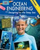 Sjonger, Rebecca - Ocean Engineering and Designing for the Deep Sea (Engineering in Action) - 9780778775409 - V9780778775409