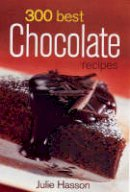 Hasson, Julie - 300 Best Chocolate Recipes - 9780778801443 - V9780778801443