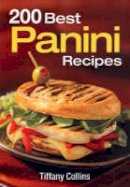 Collins, Tiffany - 200 Best Panini Recipes - 9780778802013 - V9780778802013