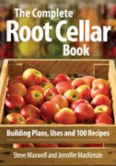 Maxwell, Steve; Mackenzie, Jennifer - The Complete Root Cellar Book - 9780778802433 - V9780778802433