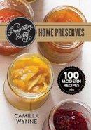 Wynne, Camilla - Preservation Society Home Preserves: 100 Modern Recipes - 9780778805038 - V9780778805038