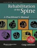 Liebenson DC, Craig - Rehabilitation of the Spine: A Practitioner's Manual - 9780781729970 - V9780781729970