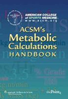 American College of Sports Medicine - ACSM's Metabolic Calculations Handbook - 9780781742382 - V9780781742382