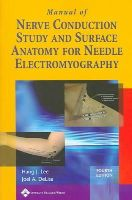 DeLisa, Joel A.; Lee, Hang J. - Manual of Nerve Conduction Study and Surface Anatomy for Needle Electromyography - 9780781758215 - V9780781758215