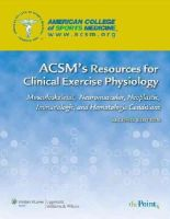 American College of Sports Medicine (ACSM) - ACSM's Resources for Clinical Exercise Physiology - 9780781768702 - V9780781768702