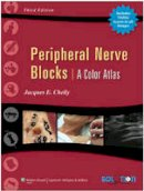 Chelly, Jacques E., MD, PhD, MBA - Peripheral Nerve Blocks - 9780781768764 - V9780781768764