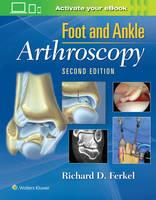 Ferkel MD, Richard D - Foot & Ankle Arthroscopy - 9780781783415 - V9780781783415
