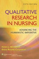 Streubert, Helen J.; Carpenter, Dona Rinaldi - Qualitative Research in Nursing - 9780781796002 - V9780781796002