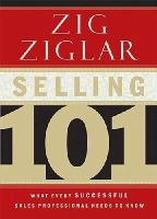 Ziglar, Zig - Selling 101: What Every Successful Sales Professional Needs to Know - 9780785264811 - V9780785264811