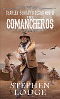 Lodge, Stephen - The Comancheros - 9780786033935 - V9780786033935