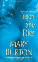 Burton, Mary - Before She Dies - 9780786039845 - V9780786039845