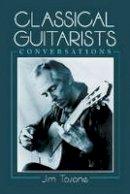 Jim Tosone - Classical Guitarists: Conversations - 9780786408139 - V9780786408139