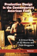 Heisner, Beverly - Production Design in the Contemporary American Film: A Critical Study of 23 Movies and Their Designers - 9780786418657 - V9780786418657