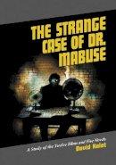 Kalat, David - Strange Case of Dr. Mabuse: A Study of the Twelve Films and Five Novels - 9780786423378 - V9780786423378