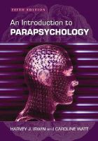 Irwin, Harvey J.; Watt, Caroline A. - An Introduction to Parapsychology - 9780786430598 - V9780786430598