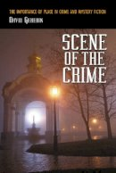David Geherin - Scene of the Crime: The Importance of Place in Crime and Mystery Fiction - 9780786432981 - V9780786432981
