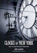 Chris Desantis, Vinit Parmar - Clocks of New York: An Illustrated History - 9780786460878 - V9780786460878
